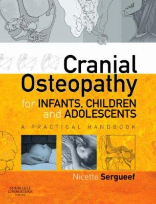 Cranial Osteopathy for Infants, Children and Adolescents: A Practical Handbook 9780443103520