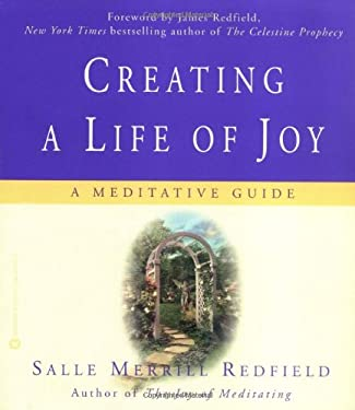 Creating a Life of Joy: A Meditative Guide 9780446675871