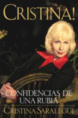 Cristina!: Confidencias de Una Rubia = Christina 9780446674386