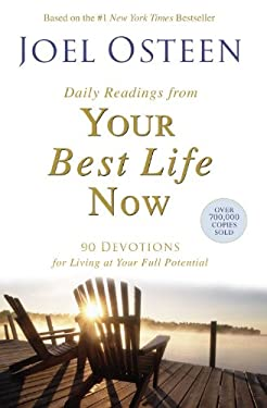 Daily Readings from Your Best Life Now: 90 Devotions for Living at Your Full Potential 9780446578813