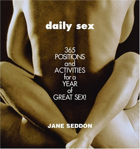Daily Sex: 365 Positions and Activities for a Year of Great Sex! 9780446691277