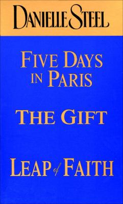 Danielle Steel: Five Days in Paris/The Gift/Leap of Faith 9780440804932