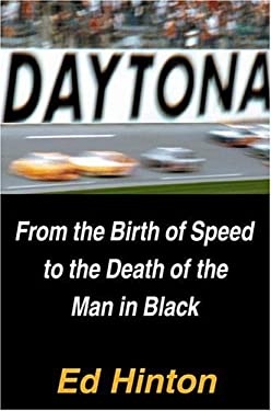 Daytona: From the Birth of Speed to the Death of the Man in Black 9780446526777