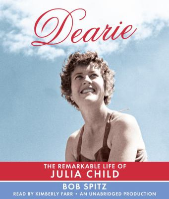 Dearie: The Remarkable Life of Julia Child 9780449012871