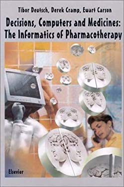 Decisions, Computers and Medicines: The Informatics of Pharmacotherapy 9780444500045