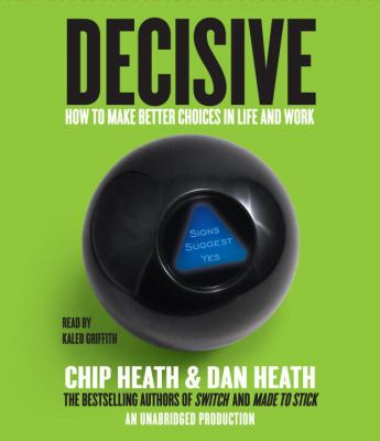 Decisive: How to Make Better Choices in Life and Work 9780449011119