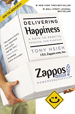 Delivering Happiness: A Path to Profits, Passion, and Purpose 9780446576222