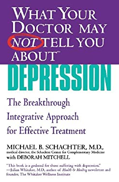 Depression: The Breakthrough Integrative Approach for Effective Treatment 9780446694940