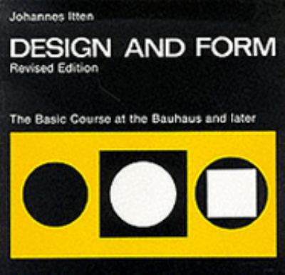 Design and Form: The Basic Course at the Bauhaus and Later 9780442240394
