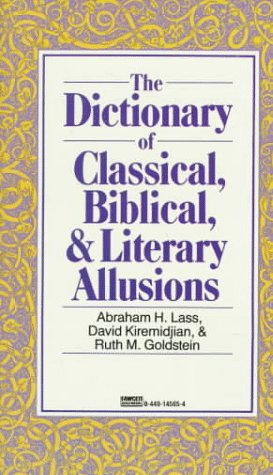 Dictionary of Classical, Biblical, and Literary Allusions by ...