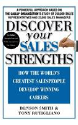 Discover Your Sales Strengths: How the World's Greatest Salespeople Develop Winning Careers 9780446530477
