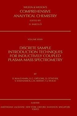 Discrete Sample Introduction Techniques for Inductively Coupled Plasma Mass Spectrometry 9780444899514