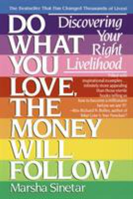 Do What You Love, the Money Will Follow: Discovering Your Right Livelihood 9780440501602