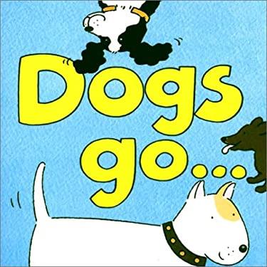 Dogs Go... 9780448424200