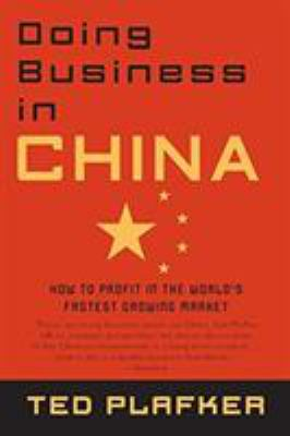 Doing Business in China: How to Profit in the World's Fastest Growing Market 9780446696968
