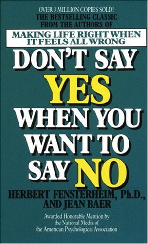 Don't Say Yes When You Want to Say No: Making Life Right When It Feels All Wrong 9780440154136