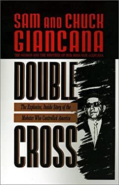 Double Cross: The Explosive, Inside Story of the Mobster Who Controlled America 9780446516242