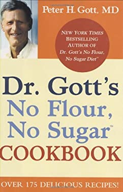 Dr. Gott's No Flour, No Sugar Cookbook 9780446582506