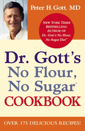 Dr. Gott's No Flour, No Sugar Cookbook 9780446199261
