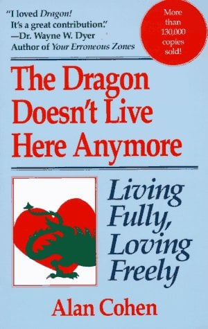 Dragon Doesn't Live Here Anymore: Loving Fully, Living Freely 9780449908402
