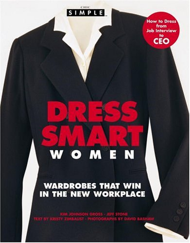 Dress Smart Women: Wardrobes That Win in the New Workplace 9780446530446