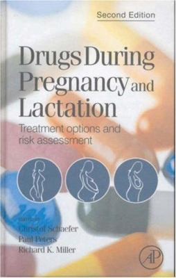Drugs During Pregnancy and Lactation: Treatment Options and Risk Assessment 9780444520722