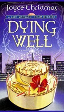 Dying Well: A Lady Margaret Priam Mystery 9780449150115