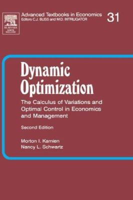Dynamic Optimization: The Calculus of Variations and Optimal Control in Economics and Management 9780444016096