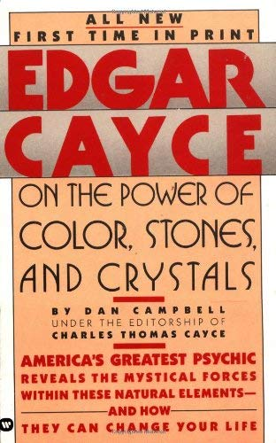 Edgar Cayce on the Power of Color, Stones, and Crystals 9780446349826