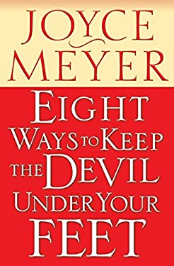 Eight Ways to Keep the Devil Under Your Feet 9780446691130