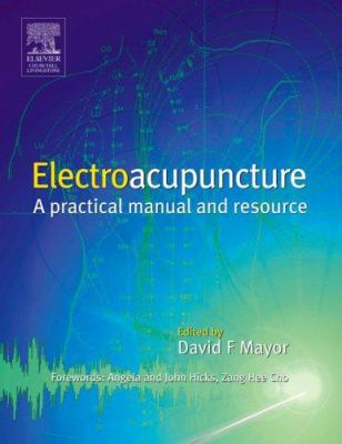 Electroacupuncture: A Practical Manual and Resource [With CDROM] 9780443063695