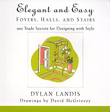 Elegant and Easy Hallways, Foyers and Stairs: 100 Trade Secrets for Designing with Style 9780440508601