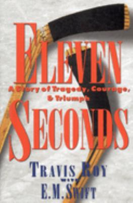Eleven Seconds: A Story of Tragedy, Courage & Triumph 9780446521888