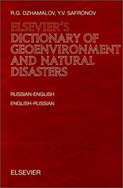 Elsevier's Dictionary of Geoenvironment and Natural Disasters: Russian-English and English-Russian 9780444829061