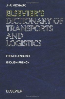 Elsevier's Dictionary of Transports and Logistics: French-English and English-French 9780444829290