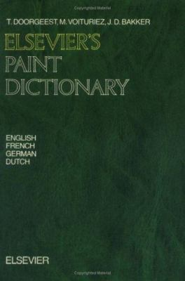 Elsevier's Paint Dictionary: In English, German, French and Dutch 9780444880680
