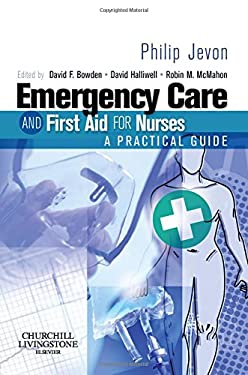 Emergency Care and First Aid for Nurses: A Practical Guide 9780443102080