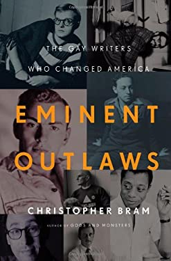 Eminent Outlaws: The Gay Writers Who Changed America 9780446563130