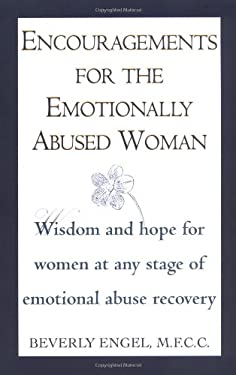 Encouragements for the Emotionally Abused Woman: Wisdom and Hope for Women at Any Stage of Emotional Abuse Recovery 9780449908785