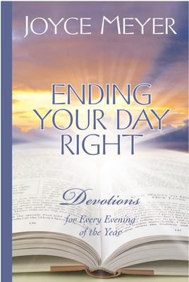 Ending Your Day Right: Devotions for Every Evening of the Year 9780446533645