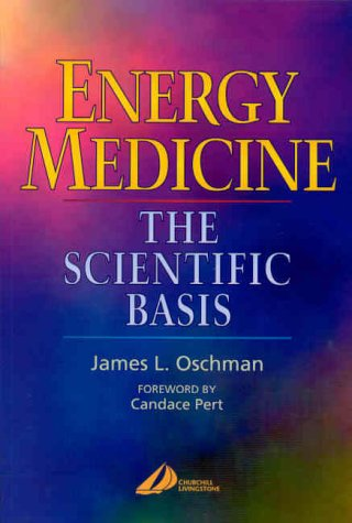 Energy Medicine: The Scientific Basis 9780443062612