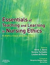 Essentials of Teaching and Learning in Nursing Ethics: Perspectives and Methods 1409978