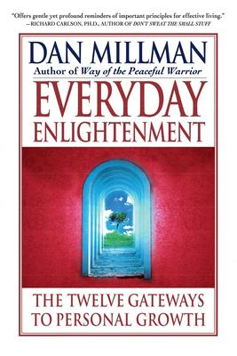 Everyday Enlightenment: The Twelve Gateways to Personal Growth 9780446674973