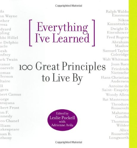 Everything I've Learned: 100 Great Principles to Live by 9780446523455