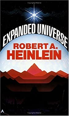 Expanded Universe - Heinlein, Robert A.
