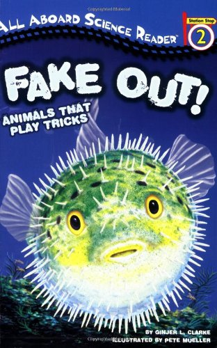 Fake Out! : Animals That Play Tricks