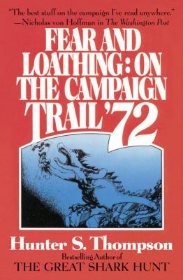 Fear and Loathing: On the Campaign Trail '72 9780446698221