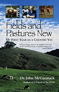 Fields and Pastures New: My First Year as a Country Vet 9780449225363