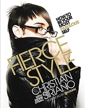 Fierce Style: How to Be Your Most Fabulous Self 9780446546010