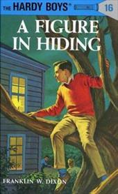 Hardy Boys 16: A Figure in Hiding 1441017
